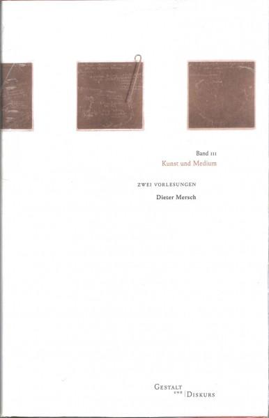 Gestalt und Diskurs - Band III Kunst und Medium. Zwei Vorlesungen