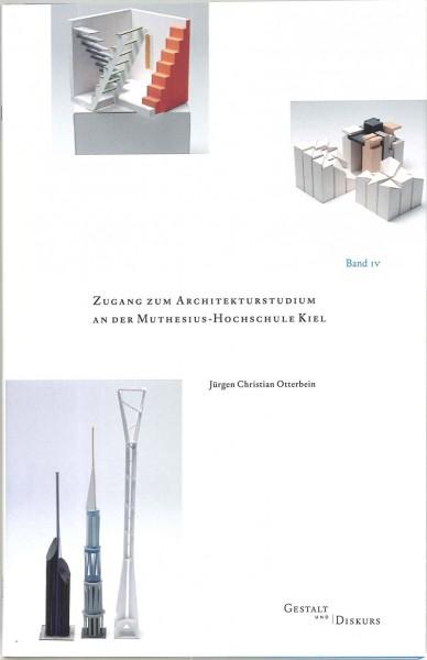 Gestalt und Diskurs - Band IV Zugang zum Architekturstudium an der Muthesius-Hochschule