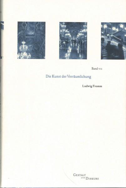 Gestalt und Diskurs - Band VII Die Kunst der Verräumlichung