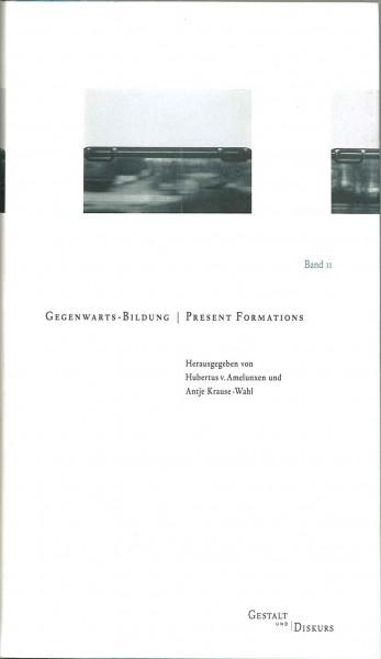 Gestalt und Diskurs - Band II Gegenwartsbildung Present Formations
