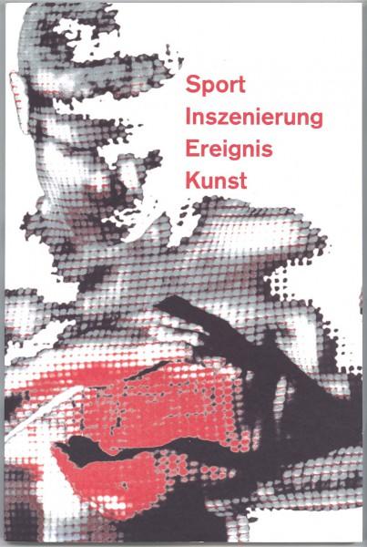 Sport. Inszenierung. Ereignis. Kunst - Interdisziplinäre Wochen der Muthesius Hochschule Kiel