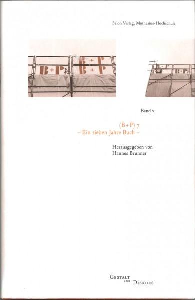 Gestalt und Diskurs - Bd. V Ein sieben Jahre Buch für Kunst und Gestaltung