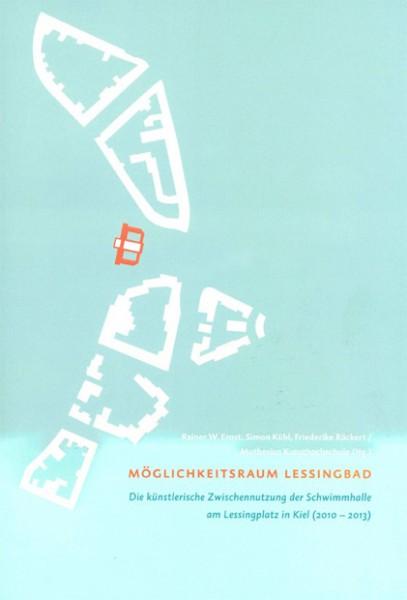 Möglichkeitsraum Lessingbad - die künstlerische Zwischennutzung der Schwimmhalle am Lessingplatz in